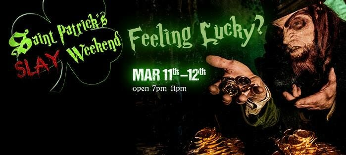 St. Patrick's SLAY Weekend Returns To Dark Hour Haunted House