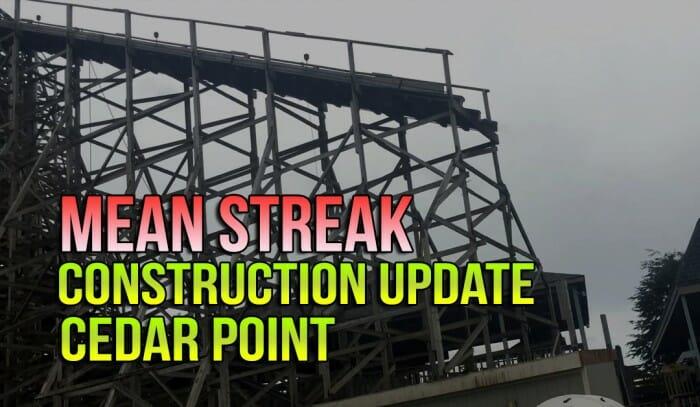 Mean Streak Progress Update at Cedar Point