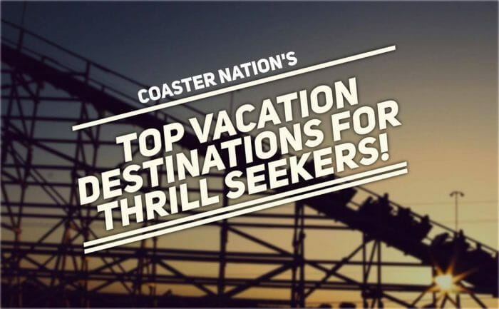 Top Vacation Destinations For Thrill Seekers